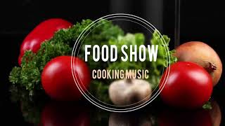 Premium background music for Cooking Shows and Videos - Food Show Kochshow Music