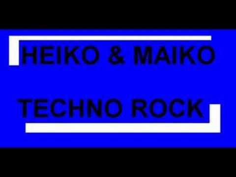 Heiko And Maiko - Techno Rock