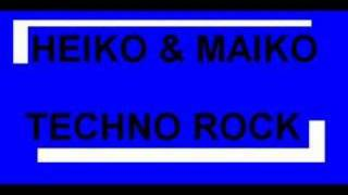 Heiko And Maiko - Techno Rock