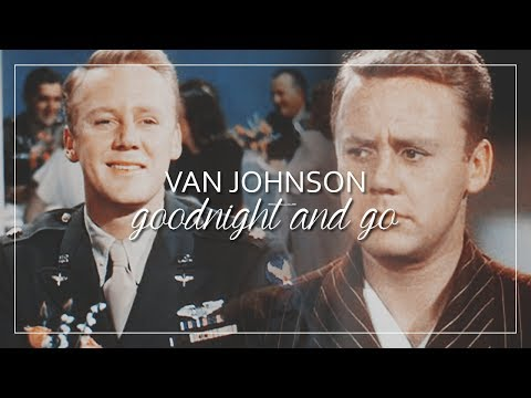 Van Johnson | Goodnight and Go