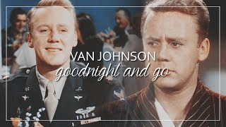 Van Johnson | Goodnight and Go