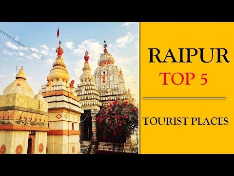 Raipur Tourist Places | Best 5 Places to See in Raipur