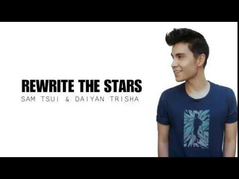 Rewrite The Stars (Sam Tsui & Daiyan Trisha Cover) - Lyrics
