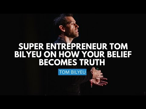 Super Entrepreneur Tom Bilyeu On How Your Belief Becomes Truth