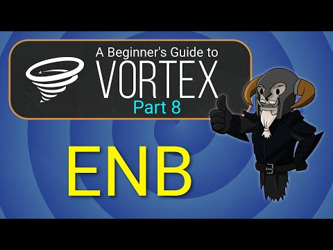 vortex---beginner's-guide-#8-:-enb