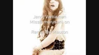 Jenni Vartiainen - Missä Muruseni On (Mauton Remix)