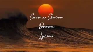 Cuco x Clairo - Drown (lyrics)