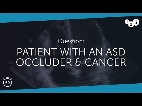 60-Second Echo Teaching: Patient with an ASD occluder and cancer - 22th May 2018