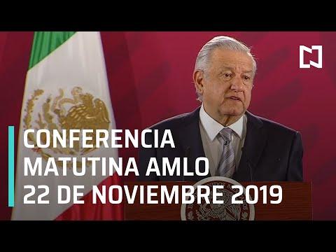 Conferencia matutina AMLO - 22 de noviembre de 2019