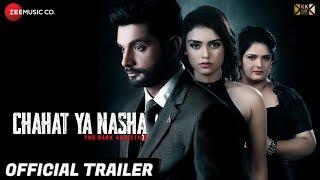 Chahat Ya Nasha Official Trailer | Sanjeev Kumar, Preety Sharma & Neha Bose