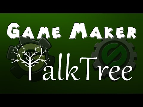 Game Maker - More About Talk Tree