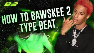 How To Make A HARD Bawskee 2 Type Beat