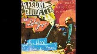 Marlon Roudette Feat. Lala Joy - Anti Hero (Le Saut De l'Ange)