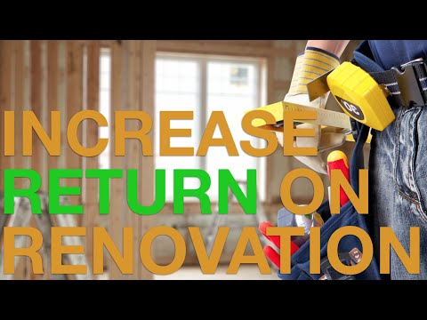 How To Increase Your Return On Renovation (Ep264)