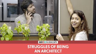 FilterCopy | Struggles Of Being An Architect | Feat. Devika Vatsa