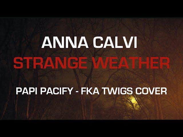 Anna Calvi - Papi Pacify (FKA twigs cover)