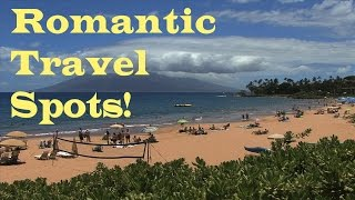 Top 10 Romantic Travel Destinations