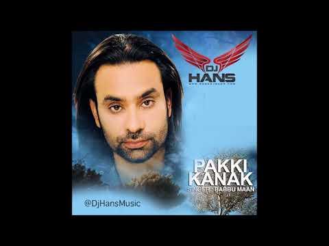 Pakki kanak || Babbu Maan || Dj Hans || Latest Remix ||