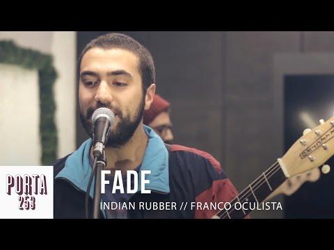 INDIAN RUBBER // Fade [Ao Vivo na Porta 253] mp3