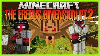 Minecraft - EREBUS DIMENSION (BATTLE HORDES OF GIANT FLESH EATING BUGS!!!)