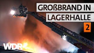 Feuer & Flamme | Feuerschein über Lagerhalle Teil 2/4 | WDR
