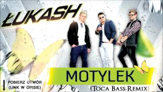 ŁUKASH - Motylek (Tocca Bass Remix Radio Edit.) [2017 Official Audio]