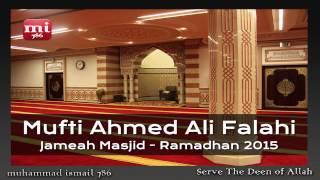 Mufti Ahmed Ali Falahi - Jameah Masjid (Ramadhan 2015)