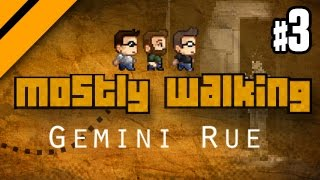 Mostly Walking - Gemini Rue - P3