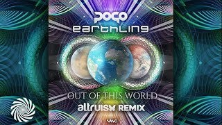 Pogo & Earthling - Out Of This World (Altruism Remix)