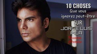 10 Choses que vous ignorez peut être sur JORGE LUIS PILA !!