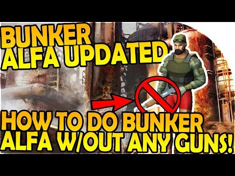 NEW BUNKER ALFA UPDATE - HOW TO DO BUNKER ALFA W/OUT GUNS! -