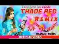 Thade Peg Remix Vishawjeet Choudhary New Hr Song 2020 | Tane Tera Log Chode ReMix | DEEPAK UMARWASIA
