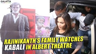 Rajinikanth's family watches Kabali in Albert theatre