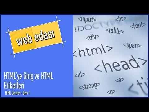 HTML Dersleri - Ders 1 - HTML'ye Giriş ve HTML Etiketleri
