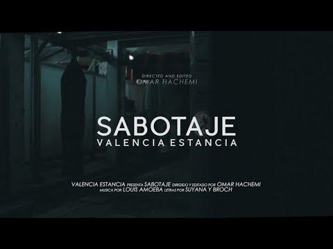 Valencia Estancia | Sabotaje (Videoclip)