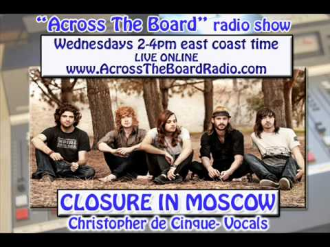 Closure In Moscow interview w/ Across The Board radio show