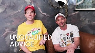 Unqualified Advice: Nick Kroll and John Mulaney