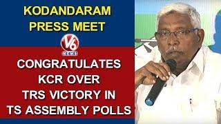 Kodandaram Press Meet, Congratulates KCR Over TRS Victory In TS Assembly Polls | V6 News