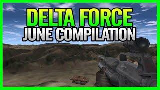 Delta Force: June Compilation