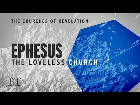 The Churches of Revelation: Ephesus - The Loveless Church