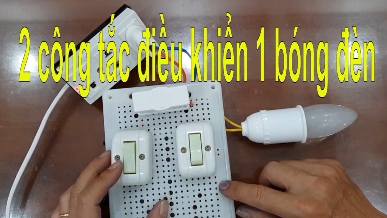 Công nghệ lớp 9 mạch điện 2 công tắc điều khiển 1 bóng đèn