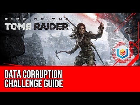 Rise of the Tomb Raider - Data Corruption Challenge Guide (S