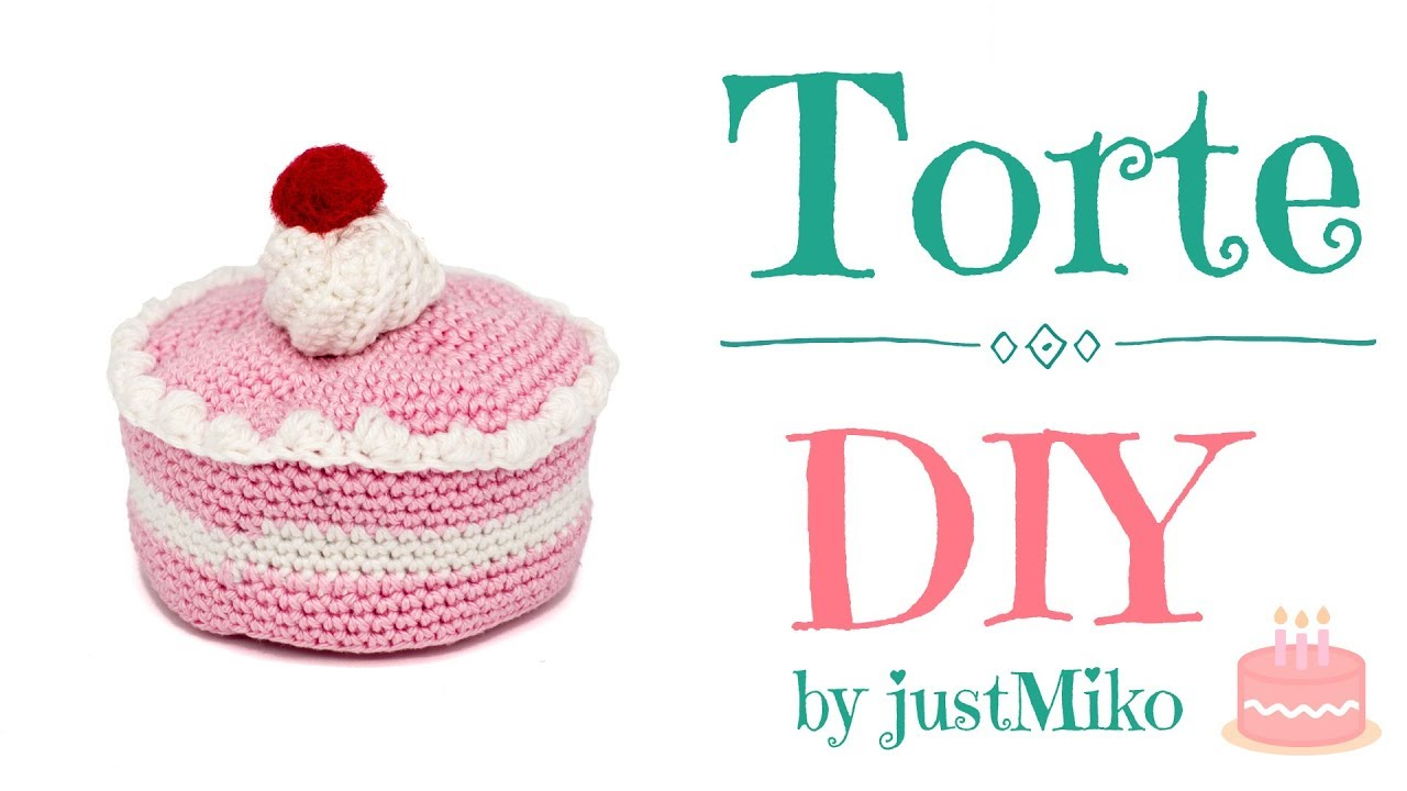 Torte Häkeln Do It Yourself Amigurumi Geburtstag Youtube