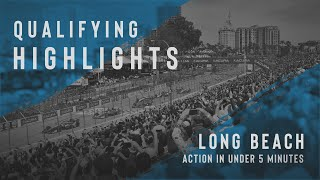 2021 QUALIFYING HIGHLIGHTS // ACURA GRAND PRIX OF LONG BEACH