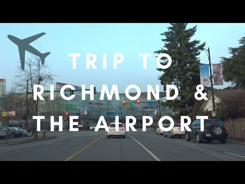Trip to Richmond and Vancouver International Airport (YVR)