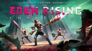 Eden Rising: Supremacy | Official Gameplay Trailer | 2018
