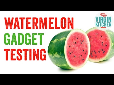 KITCHEN GADGET TESTING – WATERMELON GADGETS