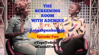The Screening Room With Adenike Episode 2 - Part 2 ft Tope Tedela