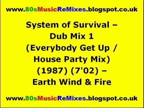System of Survival - Dub Mix 1 (Everybody Get Up / House Party Mix) - Earth Wind & Fire
