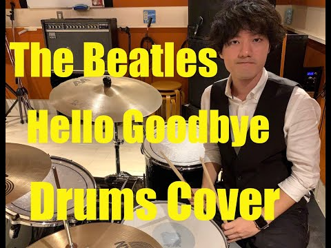 The Beatles - Hello Goodbye (Drums) cover re-uploaded